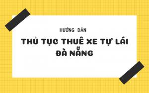 Thủ tục thuê xe tự lái tại Đà Nẵng (1)