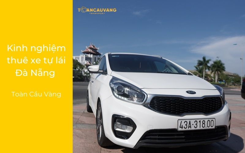 Kinh nghiệm thuê xe tự lái Đà Nẵng