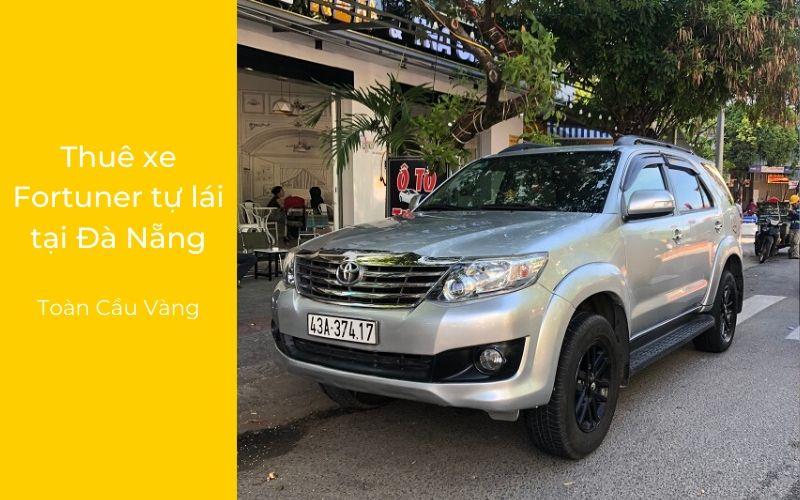 Thuê xe Fortuner tự lái 7 chỗ tại Đà Nẵng